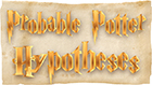Probable Potter Hypotheses