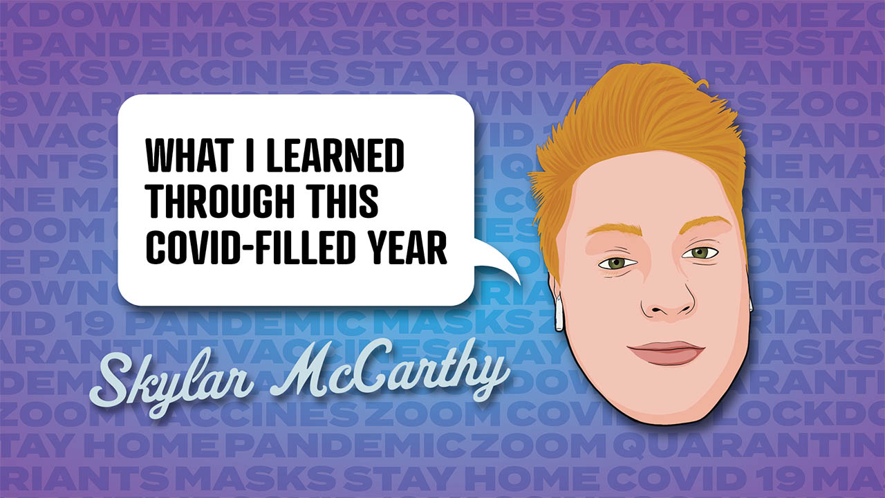 Skylar McCarthy - What I learned through this COVID-filled year