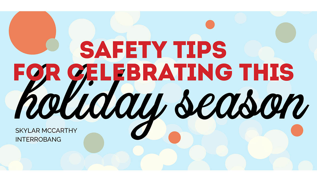 Safety Tips for Celebrating the Holiday Season