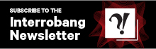 Subscribe to the Interrobang Newsletter